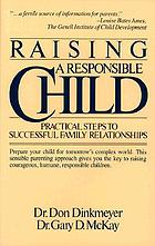 Raising a responsible child: practical steps to successful family relationships