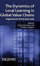 The dynamics of local learning in global value chains : experiences from East Asia