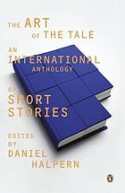 The art of the tale : an international anthology of short stories, 1945-1985