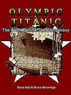 Titanic & Olympic : the truth behind the conspiracy