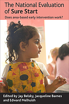 The national evaluation of Sure Start : does area-based early intervention work?