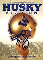 Husky Stadium : great games and golden moments