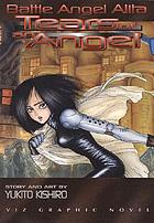 Tears of an angel : a Battle Angel Alita graphic novel