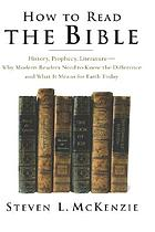 How to Read the Bible : history, prophecy, literature-- why modern readers need to know the difference, and what it means for faith today
