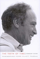 The teeth of time remembering Pierre Elliott Trudeau