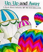 Up, up, and away : a book about adverbs