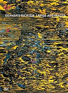 Gerhard Richter : large abstracts