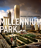 Millennium park : greating a Chicago Landmark