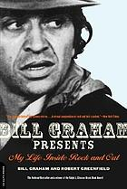 Bill Graham presents : my life inside rock and out