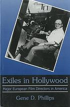 Exiles in Hollywood : major European film directors in America
