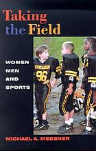 Taking the field : women, men, and sports
