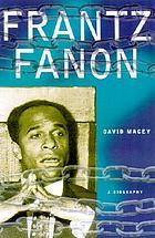 Frantz Fanon : a biography