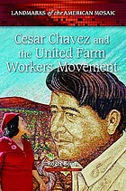 Cesar Chavez and the United Farm Workers movement