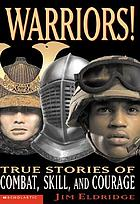 Warriors! : true stories of combat, skill, and courage