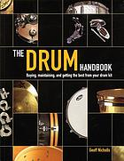 The drum handbook : buying, maintaining, and getting the best from your drum kit