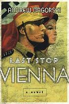 Last stop Vienna : a novel