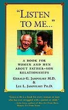 Listen to me : a book for women and men about father--son relationships