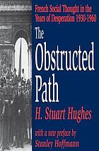 The obstructed path; French social thought in the years of desperation, 1930-1960