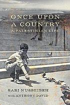 Once upon a country : a Palestinian life