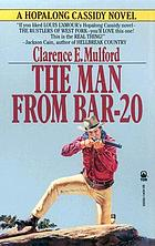 The man from Bar-20 : a Hopalong Cassidy novel