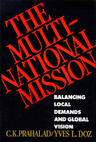 The multinational mission : balancing local demands and global vision