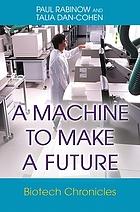 A machine to make a future : biotech chronicles