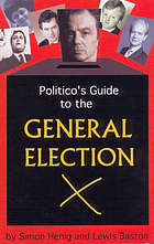 Politico's guide to the general election