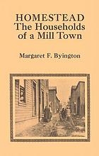Homestead; the households of a mill town
