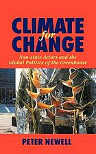 Climate for change : non-state actors and the global politics of the greenhouse