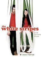 The White Stripes : 21st century blues