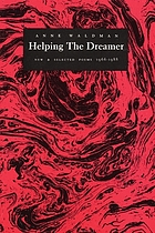 Helping the dreamer : new & selected poems, 1966-1988