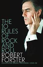 The 10 rules of rock and roll : collected music writings 2005-09