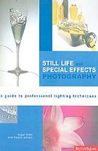 Still life and special effects photography : a guide to professional lighting techniques