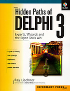 Hidden paths of Delphi 3 : experts, wizards and the open tools API