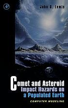 Comet and asteroid impact hazards on a populated earth : computer modeling