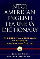 NTC's American English learner's dictionary : the essential vocabulary of American language and culture