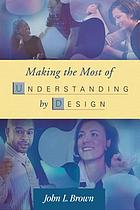 Making the most of Understanding by design
