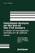 Functional analysis on the eve of the 21st centuryFunctional analysis on the Eve of the 21st century in honor of the eightieth birthday of I.M. Gelfand