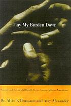 Lay my burden down : unraveling suicide and the mental health crisis among African-Americans
