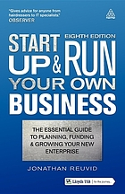 Start up & run your own business : the essential guide to planning, funding and growing your new enterprise