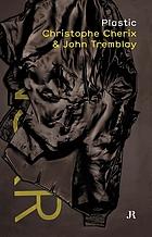 Plastic : Christophe Cherix & John Tremblay