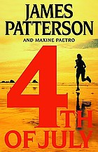 4th of July : a novel / by James Patterson and Maxine Paetro
