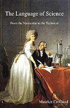 The language of science : from the vernacular to the technical