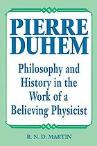 Pierre Duhem : philosophy and history in the work of a believing physicist