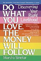Do what you love, the money will follow : discovering your right livelihood