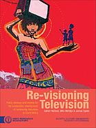 Re-visioning television : policy, strategy and models for the sustainable development of community television in South Africa