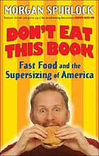 Don't eat this book : fast food and the supersizing of America