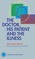 The doctor, his patient, and the illness