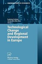 Technological change and regional development in EuropeTechnological change and regional development in Europe : with 81 tables