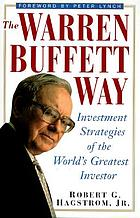 The Warren Buffett way : investment strategies of the world's greatest investorThe Warren Buffett way : investment strategies of the world's greatest investor